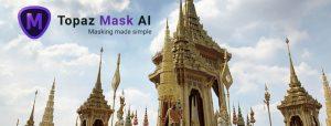 Topaz Mask AI 智能蒙版 人工智能AI抠图软件 破解版下载